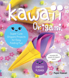 Kawaii Origami - Super Cute Origami Projects for Easy Folding Fun (ISBN: 9781631065903)