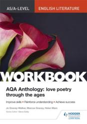 AS/A-level English Literature Workbook: AQA Anthology: Love Poetry Through the Ages (ISBN: 9781510434912)