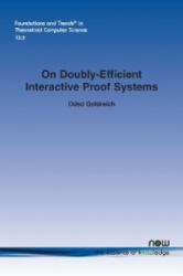 On Doubly-Efficient Interactive Proof Systems (ISBN: 9781680834246)