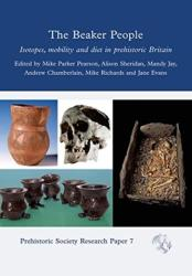 Beaker People - Isotopes, Mobility and Diet in Prehistoric Britain (ISBN: 9781789250640)