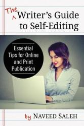 Writer's Guide to Self-Editing - Essential Tips for Online and Print Publication (ISBN: 9781476671598)