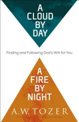 Cloud by Day, a Fire by Night - Finding and Following God's Will for You (ISBN: 9780764218095)