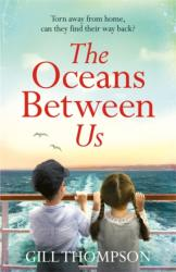 Oceans Between Us: A riveting, heartwrenching and uplifting story inspired by extraordinary real events (ISBN: 9781472257956)