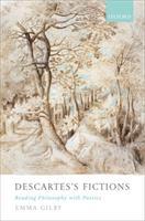 Descartes's Fictions - Reading Philosophy with Poetics (ISBN: 9780198831891)
