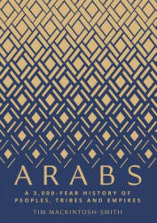 Arabs - A 3, 000-Year History of Peoples, Tribes and Empires (ISBN: 9780300180282)