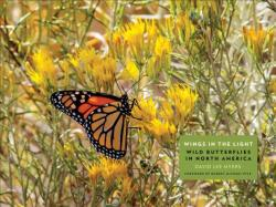 Wings in the Light - Wild Butterflies in North America (ISBN: 9780300236132)