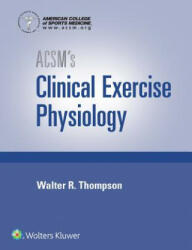 ACSM's Clinical Exercise Physiology (ISBN: 9781496387806)