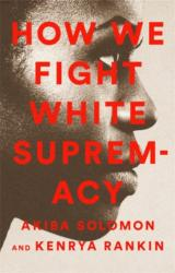 How We Fight White Supremacy (ISBN: 9781568588490)