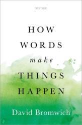 How Words Make Things Happen (ISBN: 9780199672790)