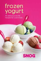 Frozen Yogurt - And Other Cool Recipes for Healthy Treats (ISBN: 9781788790888)