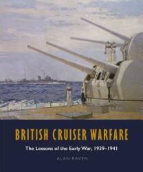 British Cruiser Warfare - Alan Raven (ISBN: 9781526747631)