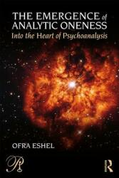 Emergence of Analytic Oneness - Into the Heart of Psychoanalysis (ISBN: 9781138186347)