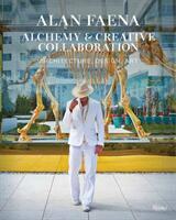 Alan Faena: Alchemy and Creative Collaboration - Architecture, Design, Art (ISBN: 9780847865352)