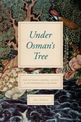 Under Osman's Tree - The Ottoman Empire, Egypt, and Environmental History (ISBN: 9780226638881)