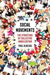 Social Movements - The Structure of Collective Mobilization (ISBN: 9780520290914)