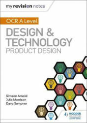 My Revision Notes: OCR AS/A Level Design and Technology: Product Design, Paperback (ISBN: 9781510458963)