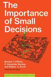 Importance of Small Decisions (ISBN: 9780262039741)