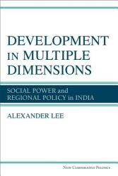 Development in Multiple Dimensions - Social Power and Regional Policy in India (ISBN: 9780472131259)