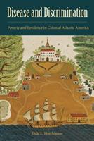 Disease and Discrimination - Poverty and Pestilence in Colonial Atlantic America (ISBN: 9780813064345)