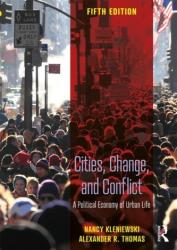 Cities, Change, and Conflict - A Political Economy of Urban Life (ISBN: 9781138604483)
