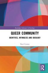 Queer Community - Identities, Intimacies, and Ideology (ISBN: 9780367139674)