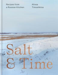 Salt & Time - Recipes from a Russian kitchen (ISBN: 9781784725389)