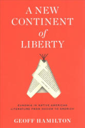 New Continent of Liberty - Eunomia in Native American Literature from Occom to Erdrich (ISBN: 9780813942452)