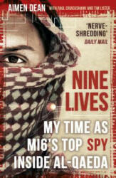 Nine Lives - My Time As MI6's Top Spy Inside al-Qaeda (ISBN: 9781786075406)