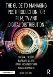 Guide to Managing Postproduction for Film, TV, and Digital Distribution - Managing the Process (ISBN: 9781138482814)