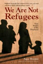 We Are Not Refugees (ISBN: 9781623545321)