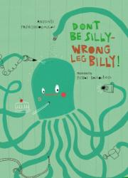 Don't Be Silly-Wrong Leg Billy! (ISBN: 9781916409149)