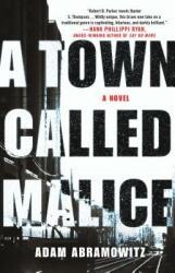 Town Called Malice - A Novel (ISBN: 9781250076304)
