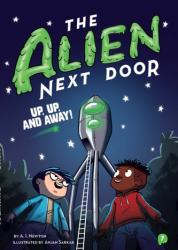 Alien Next Door 7: Up, Up, and Away! (ISBN: 9781499808056)