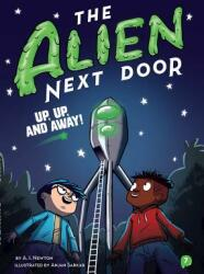 Alien Next Door 7: Up, Up, and Away! (ISBN: 9781499808063)
