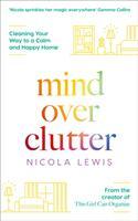 Mind Over Clutter - Nicola Lewis (ISBN: 9780008344825)