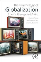 Psychology of Globalization - Identity, Ideology, and Action (ISBN: 9780128121092)