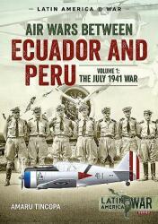 Air Wars Between Ecuador and Peru, Volume 1 (ISBN: 9781911628675)