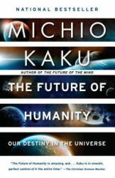 The Future of Humanity: Our Destiny in the Universe (ISBN: 9780525434542)