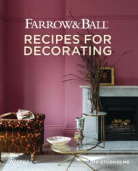 Farrow and Ball: Recipes for Decorating (ISBN: 9780847866588)