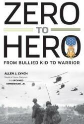 Zero to Hero: From Bullied Kid to Warrior (ISBN: 9780998968926)