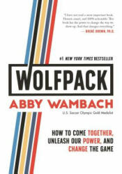 Wolfpack: How to Come Together, Unleash Our Power, and Change the Game (ISBN: 9781250217707)