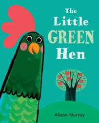 The Little Green Hen (ISBN: 9781536206104)