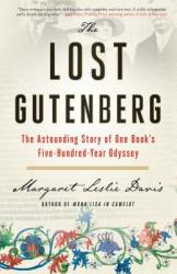 The Lost Gutenberg: The Astounding Story of One Book's Five-Hundred-Year Odyssey (ISBN: 9781592408672)