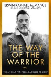 The Way of the Warrior: An Ancient Path to Inner Peace (ISBN: 9781601429568)