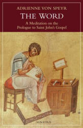 The Word: A Meditation on the Prologue to St. John's Gospel (ISBN: 9781621642725)
