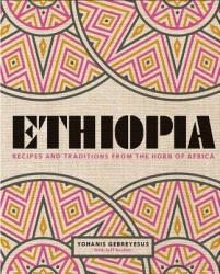 Ethiopia: Recipes and Traditions from the Horn of Africa (ISBN: 9781623719630)