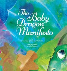 The Baby Dragon Manifesto (ISBN: 9781634932585)