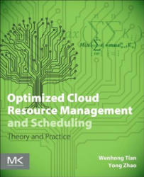 Optimized Cloud Resource Management and Scheduling - Theories and Practices (ISBN: 9780128014769)