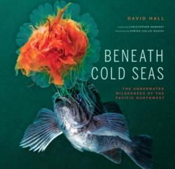 Beneath Cold Seas - The Underwater Wilderness of the Pacific Northwest (2011)