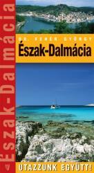 ÉSZAK-DALMÁCIA - UTAZZUNK EGYÜTT! (2007)